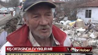 KIŞ ORTASINDA EV YIKILIR MI!