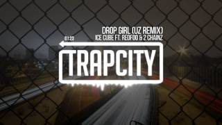 Ice Cube - Drop Girl ft. Redfoo & 2 Chainz (UZ Remix)