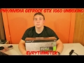 PNY/NVIDIA GeForce GTX 1060 3GB Unboxing