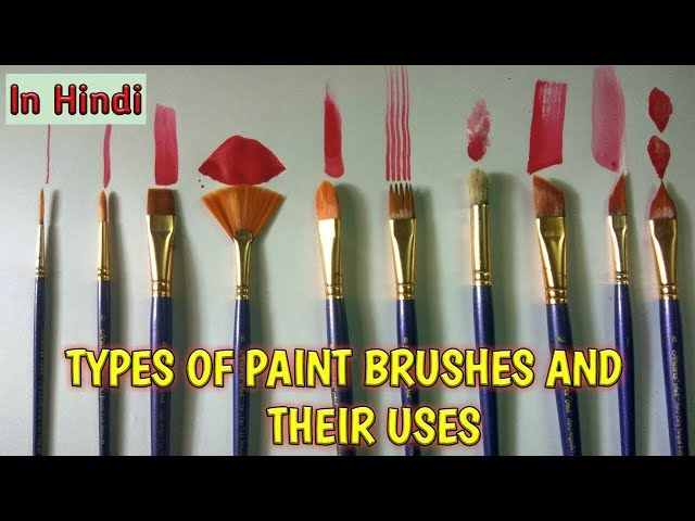 Types Of Paint Brushes And Their Uses In Hindi Youtube