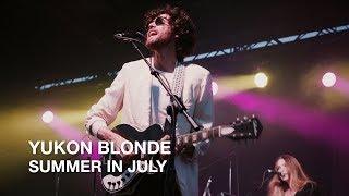 Yukon Blonde | Summer in July | CBC Music Festival