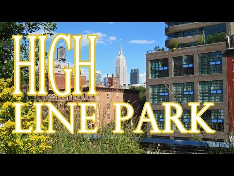 New York High Line - A Unique Park with Great Views of the City