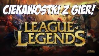 Ciekawostki z gier #2 | League of Legends - OneUP.TV