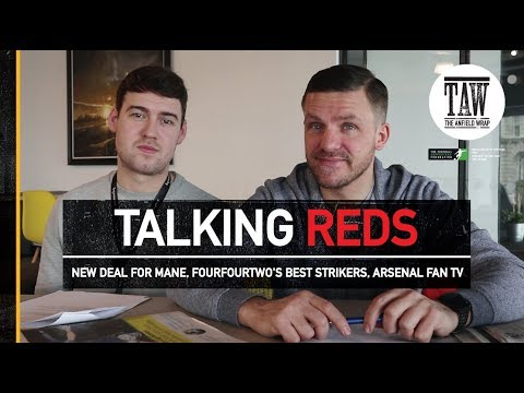 Talking Reds: New Deal For Mane, FourFourTwo's Best Strikers, Arsenal Fan TV