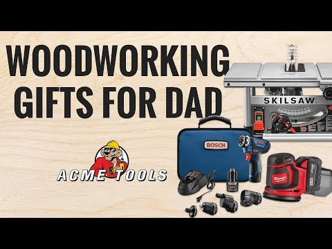 Woodworking Gifts For Dad Acme Tools