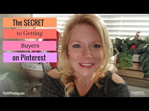 Pinning on Pinterest: The Secret to Capturing Buyers on Pinterest