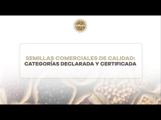 Semillas Comerciales de Calidad: Categorías Declarada y Certificada