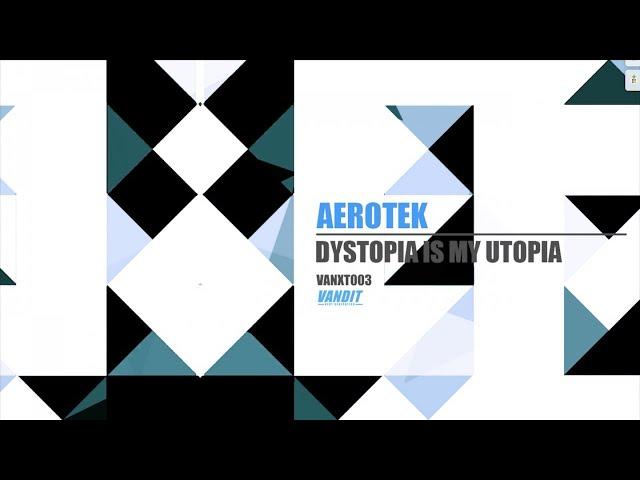 Aerotek - Dystopia Is My Utopia