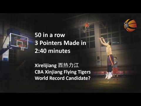 Chinese Player Makes 50 Three-Pointer in a row | XiReLiJiang 西热力江 | Xinjiang Flying Tigers
