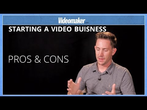 Starting a Video Business - Pros And Cons