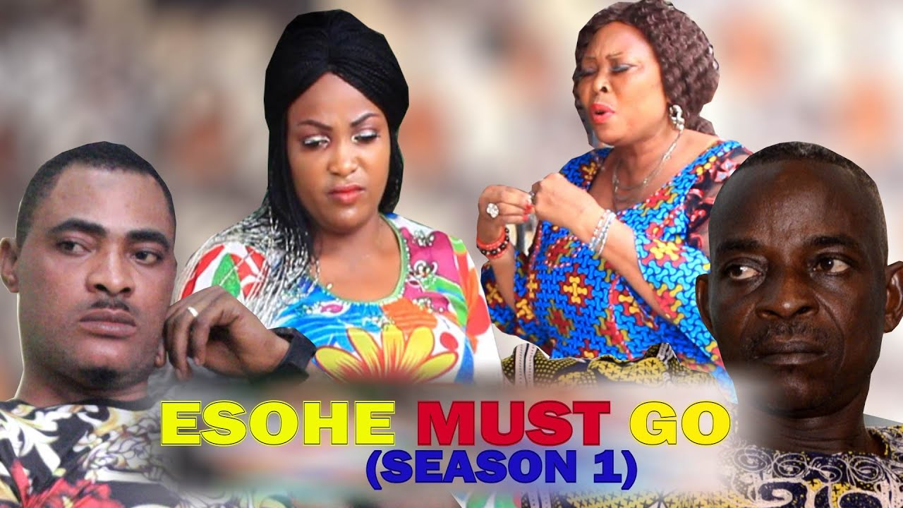Download ESOHE MUST GO SEASON 1 (NEW MOVIE) Osasuyi West 2020 Latest Edo Movie Full HD