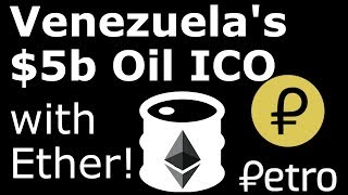 Venezuela's $5b Ethereum Based PETRO ICO Whitepaper Released!