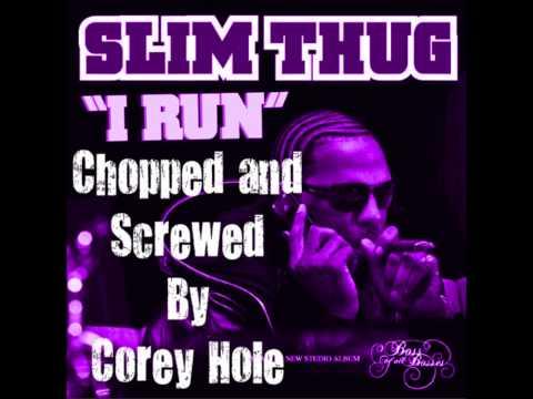 Slim Thug  I Run Chopped and Screwed