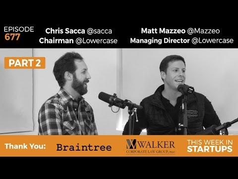 E677: Chris Sacca Matt Mazzeo, PT2: Shark Tank, diversity, Lowercase Alpha, eSports, voting