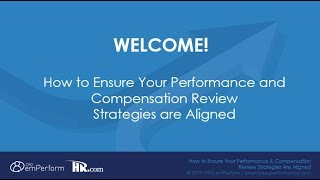 Howe to Ensure Your Performance & Compensation Review Strategies are Aligned