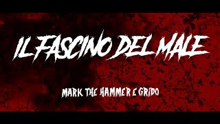 MARK THE HAMMER & GRIDO - IL FASCINO DEL MALE