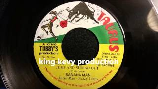 "Banana Man - Jump And Spread Out-  King Tubbys 7"" w/ Version"