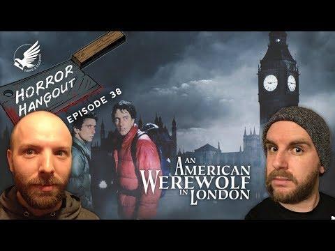 Horror Hangout #38 : An American Werewolf In London