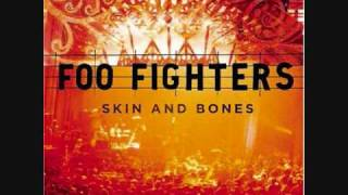 Foo Fighters-Walking After You live (Skin and Bones Album)