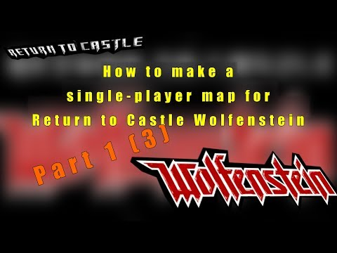 How to make a single-player map for Return to Castle