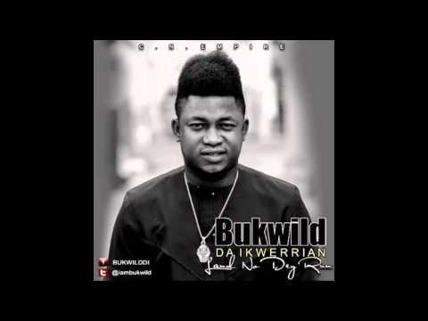 Bukwild Da Ikwerrian - Land No dey Run (Prod by Young Pimp)