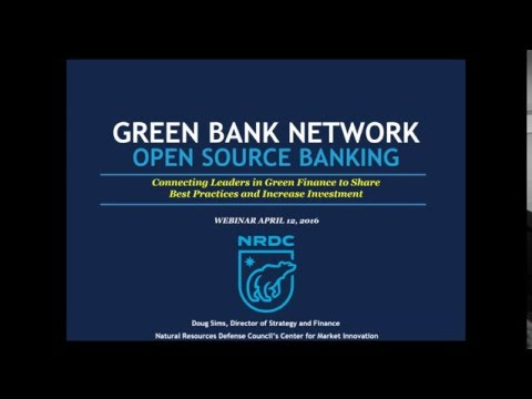 The Green Bank Network: Connecting Leaders in Green Finance to Share Best Practice