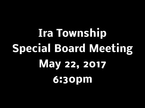 Ira Twp Special Board Meeting - May 22, 2017