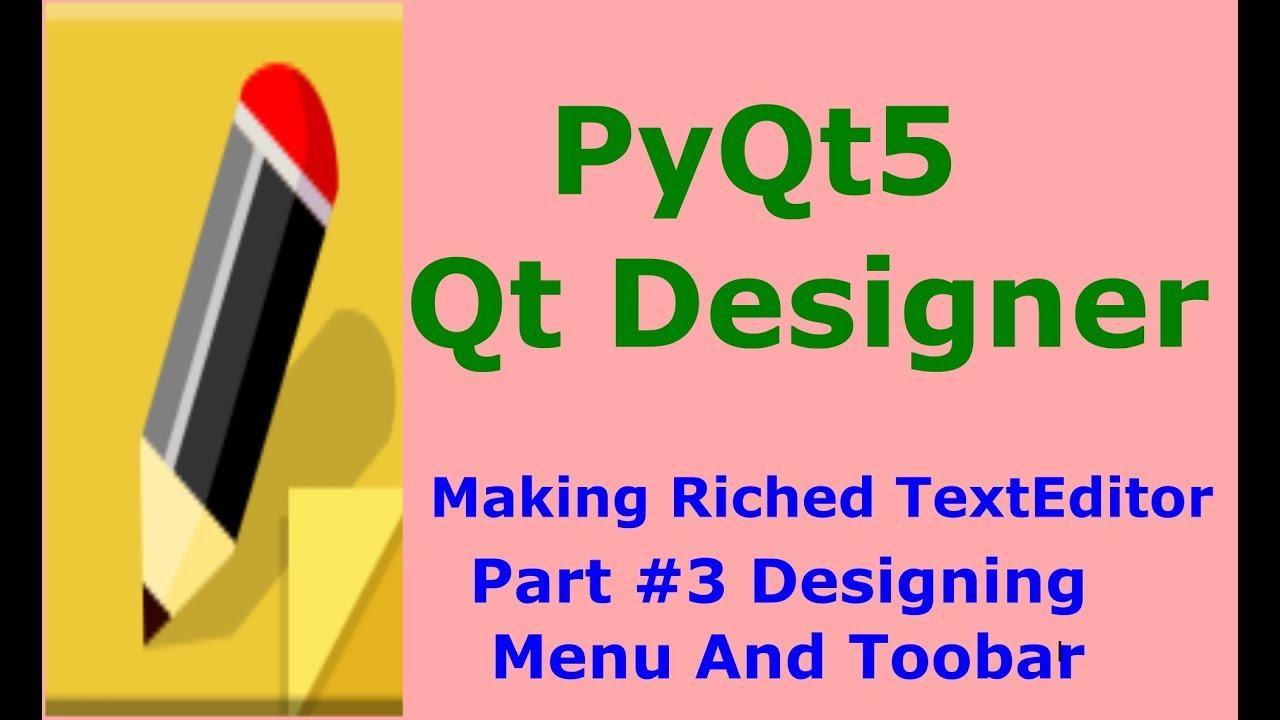 Designing Menu And Toolbar PyQt5 And Qt Designer Making Texteditor #3