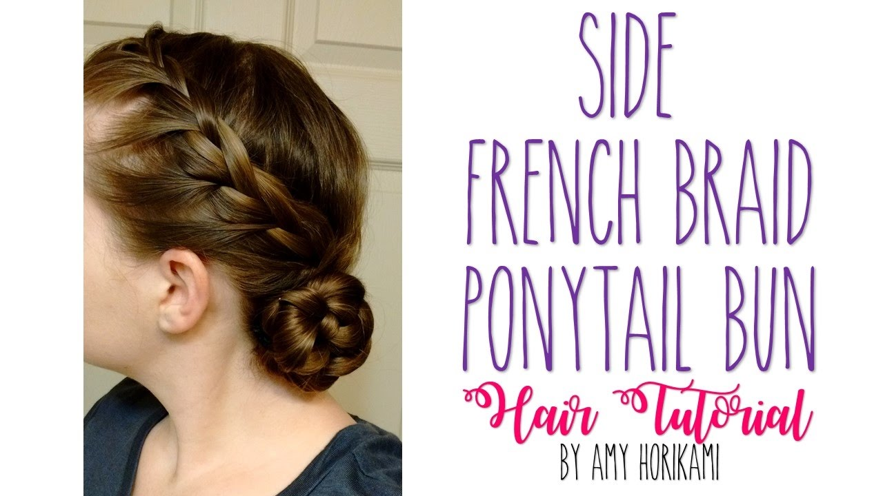 Easy Side French Braid With Ponytailbun Hair Tutorial Youtube
