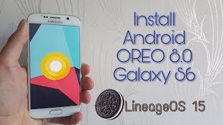 Install Android OREO 8.0 on the Galaxy S6 & S6 Edge