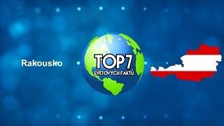 TOP 7 Světových faktů - Rakousko
