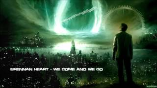 Brennan Heart - We Come And We Go [HQ Original]