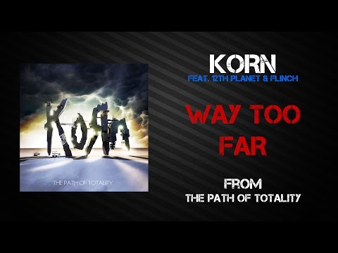 Korn - Way Too Far [Lyrics Video]