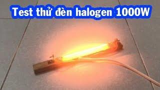 Test thử đèn halogen 1000W