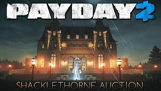 Ukradliśmy Hexagona !? PAYDAY2-SHACKLETHORNE AUCTION HEIST