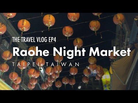 Raohe Night Market - Taipei Taiwan // The Travel Vlog - Ep 4