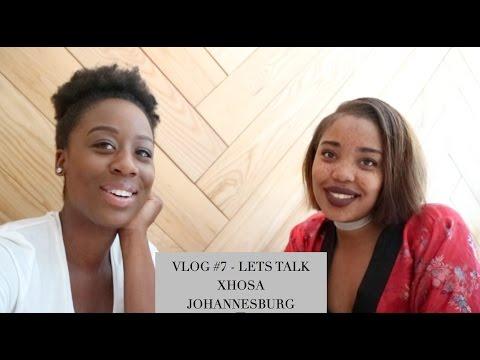 VLOG #7 - LETS TALK XHOSA/JOHANNESBURG