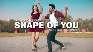 SHAPE OF YOU - Ed Sheeran Dance Video | Akhil ak zak Choreography