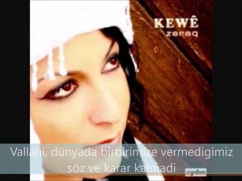 KEWÊ Ez jî te têr nebum (ben sana doyamadim) Türkce altyazili