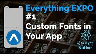 Gambar cover #1 Using Custom Fonts | Expo | React Native | Everything Expo
