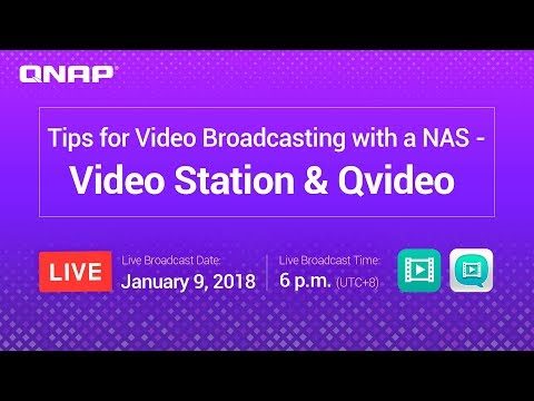 Tips for Video Broadcasting with a NAS - Video Station & Qvideo