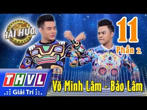 THVL | Cặp đôi hài hước – Tập 11 (Phần 2): Võ Minh Lâm – Bảo Lâm