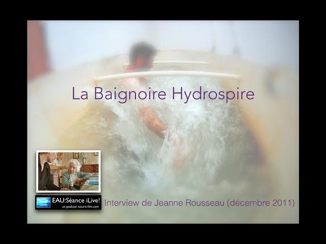 JEANNE ROUSSEAU : la baignoire hydrospire – NEWERA : pour une