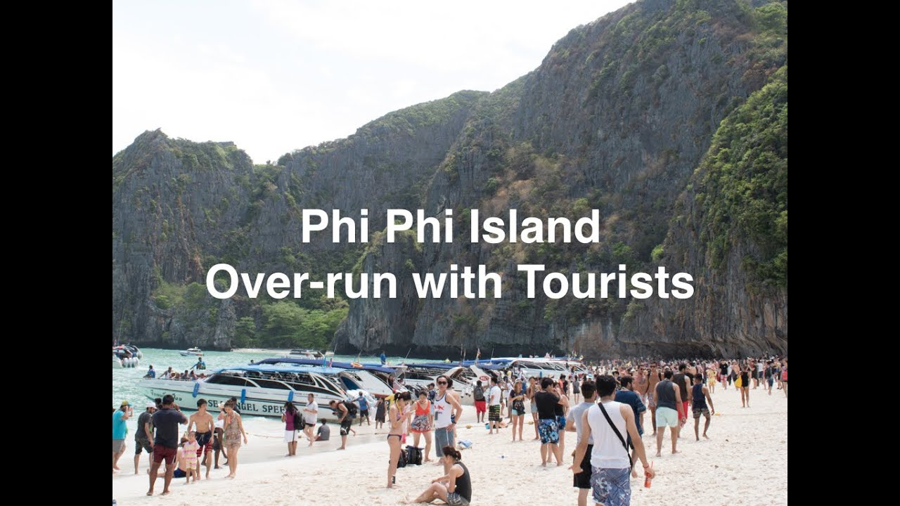 Phi Phi The Beach Movie Location Ruined By Hundreds Of Tourists