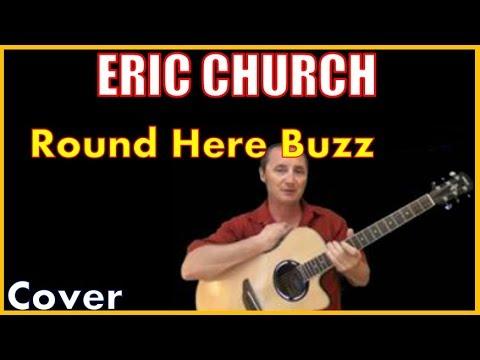 Round Here Buzz Acoustic Guitar Cover - Eric Church Chords & Lyrics Sheet
