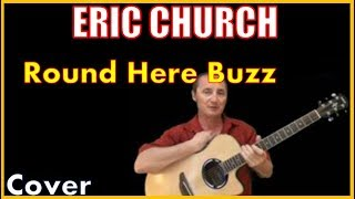 Round Here Buzz Cover Eric Church