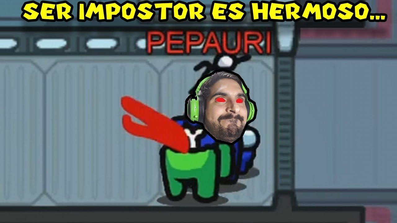 SER IMPOSTOR ES HERMOSO... - Among Us con Pepe el Mago (#19)