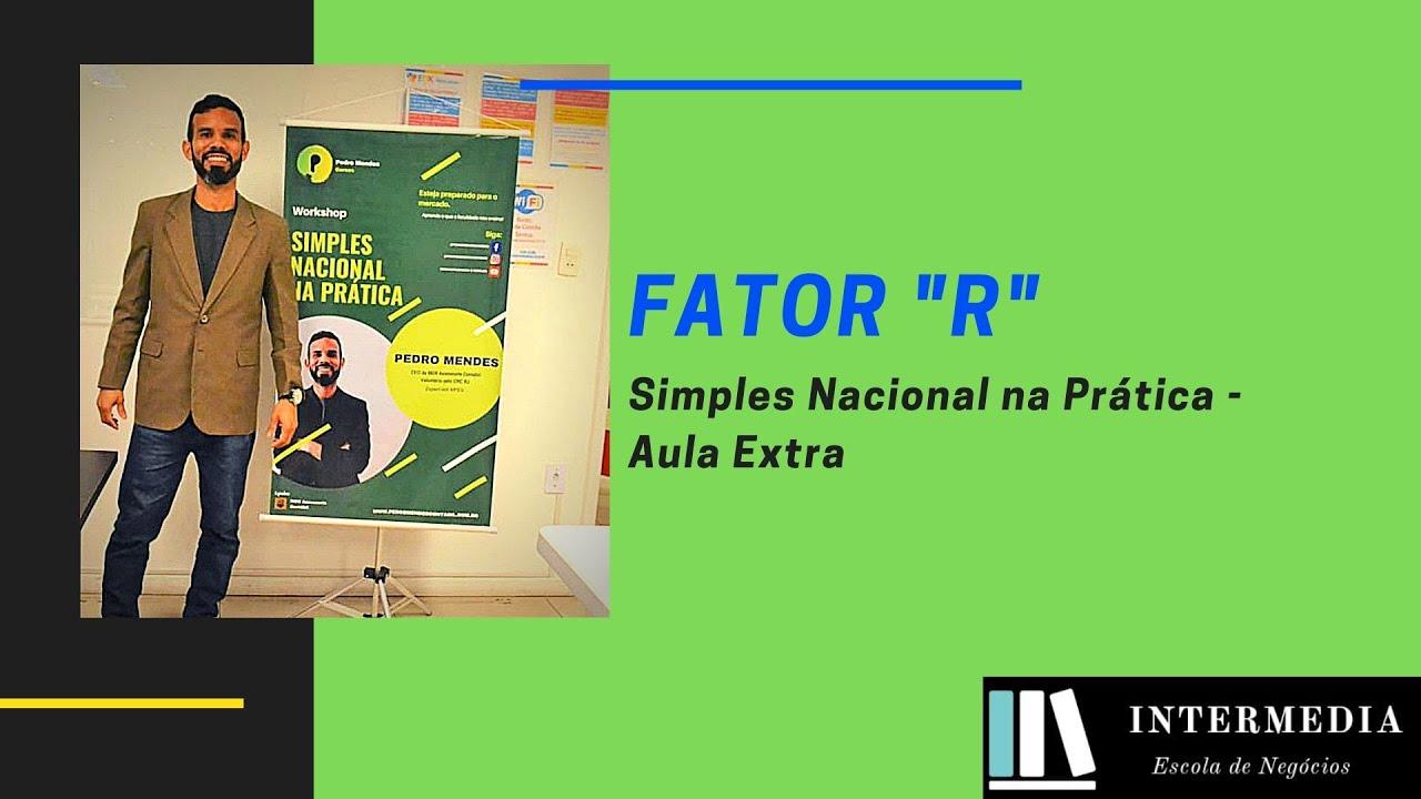 O que é o fator R - Simples Nacional
