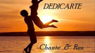 Chant y Rex - Dedicarte