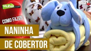 Naninha de cobertor – Vivi Prado PT1